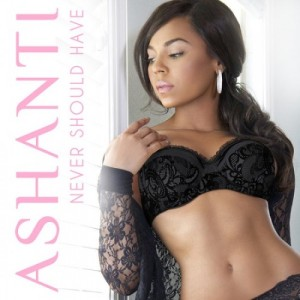 Ashanti-never-should-have-cover-art